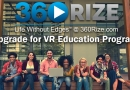 TRADE UP FOR 360RIZE® UPGRADE FOR VR EDUCATION